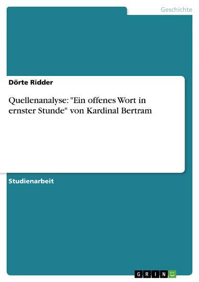Quellenanalyse   Ein offenes Wort in ernster Stunde  von Kardinal Bertram PDF