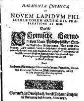 Harmonia Chymica, De Novem Lapidvm Philosophicorum Artificiosa Præparatione Et Usu. Das ist, Chymische Harmoni von Neun Philosophischer Steine künstlicher Zubereitung, Nutz vnnd Gebrauch