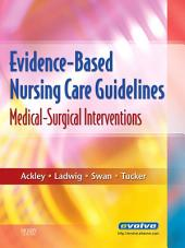 Evidence-Based Nursing Care Guidelines - E-Book: Medical-Surgical Interventions
