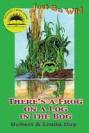 There's a Frog on a Log in the Bog