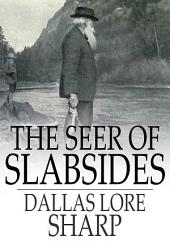 The Seer of Slabsides