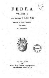 Fedra tragedia del signor Racine recata in verso italiano dal signor F. Pimbiolo