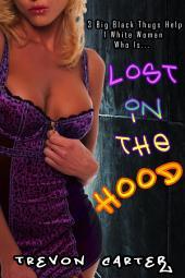 Lost in the Hood (Interracial Erotica)