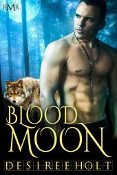 Blood Moon (Hot Moon Rising #3): Hot Moon Rising