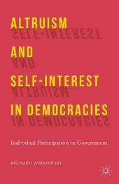 Altruism and Self-Interest in Democracies: Individual Participation in Government