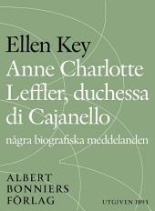 Anne Charlotte Leffler, duchessa di Cajanello: Några biografiska meddelanden