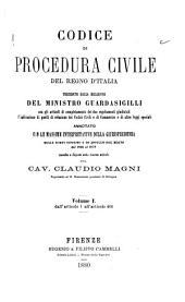 Codice di procedura civile del regno d'Italia ...: annotato con le massime interpretative della giurisprudenza delle corti supreme e di appello del regno dal 1866 an 1878, Volume 1