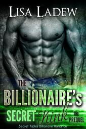 The Billionaire's Secret Kink Prequel: Secret Alpha Billionaire Romance