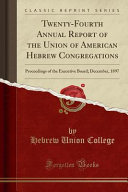 Twenty Fourth Annual Report of the Union of American Hebrew Congregations PDF