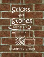 Sticks and Stones: Stories 1-9
