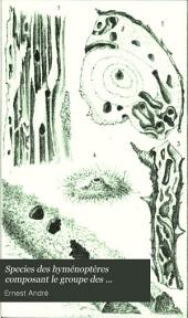 Species des hyménoptères composant le groupe des formicides: avec l'exposé de leurs mœurs et la description de toutes les espèces d'Europe et des pays limitrophes en Afrique et en Asie