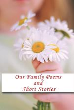 Our Family Poems and Short Stories