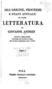 Dell'origine, progressi e stato attuale di ogni letteratura: Prospetto generale della letteratura nelle diverse sue epoche