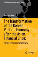 The Transformation of the Korean Political Economy after the Asian Financial Crisis  PDF