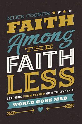 Faith Among the Faithless