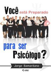 Você Está Preparado Para Ser Psicólogo?