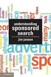 Understanding Sponsored Search: Core Elements of Keyword Advertising