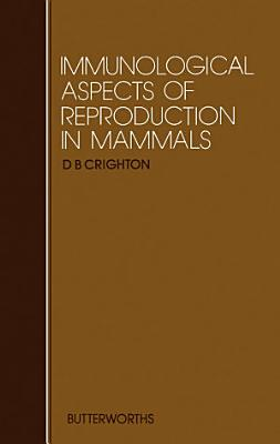 Immunological Aspects of Reproduction in Mammals
