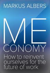 Meconomy: How to reinvent ourselves for the future of work