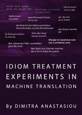 Idiom Treatment Experiments in Machine Translation