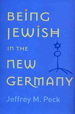 Being Jewish in the New Germany PDF