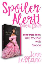 Spoiler Alert!: The Trouble With Grace : Celeste Moravia Agathe Alain