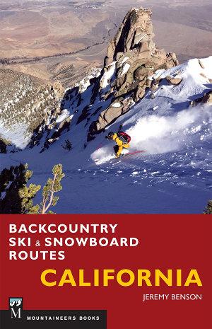 Backcountry Ski   Snowboard Routes  California