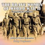 The Brave Women of World War II - Biography for Children | Children's Women Biographies