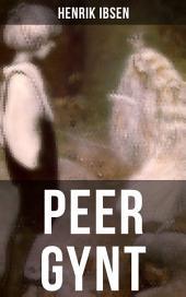PEER GYNT: Ein dramatisches Gedicht