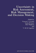 Uncertainty in Risk Assessment, Risk Management, and Decision Making