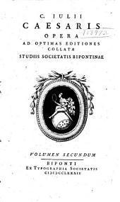 C. Iulii Caesaris Opera: Volume 2