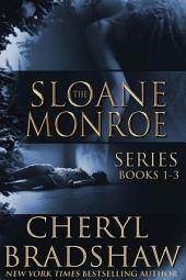 Sloane Monroe Series Boxed Set: Books 1-3