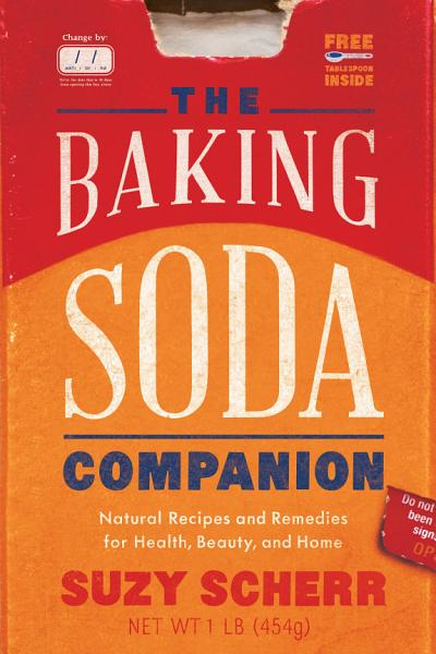 The Baking Soda Companion  Natural Recipes and Remedies for Health  Beauty  and Home  Countryman Pantry