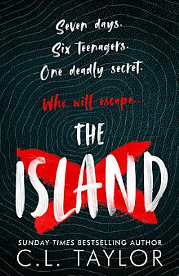 The Island  The addictive new YA thriller from the Sunday Times bestselling author of STRANGERS