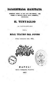 Palmetella maritata commedia buffa in due atti per musica, che forma il seguito della nota commedia intitolata Il ventaglio [la composizione originale è del sig. Andrea Passaro