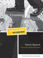 Crossing Boundaries   Teaching and Learning with Urban Youth PDF