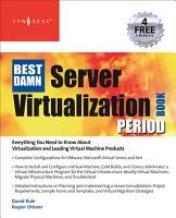 The Best Damn Server Virtualization Book Period PDF