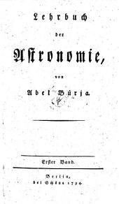 Lehrbuch der Astronomie: Band 1