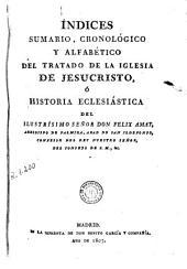 Índices, sumario cronológico y alfabético del Tratado de la Iglesia de Jesucristo, ó, Historia eclesiástica