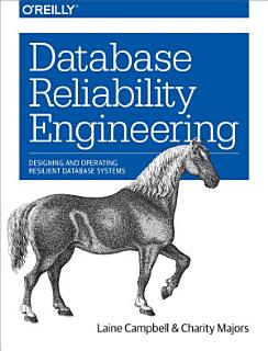 Database Reliability Engineering Book