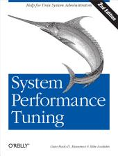 System Performance Tuning: Help for Unix Administrators, Edition 2