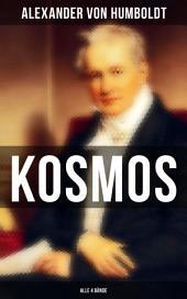 Kosmos (Gesamtausgabe in 4 Bänden): Entwurf einer physischen Weltbeschreibung