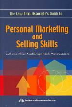The Law Firm Associate s Guide to Personal Marketing and Selling Skills PDF