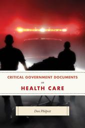 Critical Government Documents on Health Care