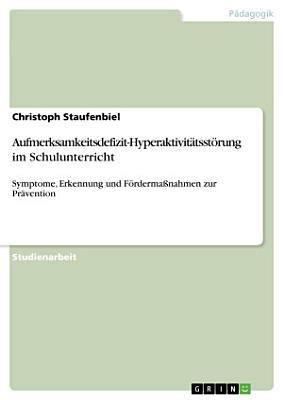 Aufmerksamkeitsdefizit Hyperaktivit  tsst  rung im Schulunterricht PDF