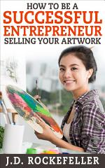 How to be a Successful Entrepreneur Selling your Art
