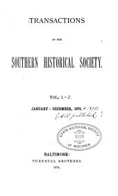 Transactions of the Southern Historical Society: Volumes 1-2
