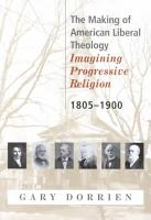 The Making of American Liberal Theology PDF