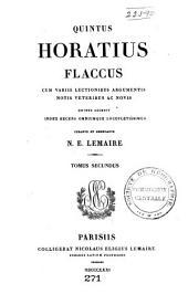 Quintus Horatius Flaccus: cum variis lectionibus argumentis, notis veteribus ac novis, quibus accedit recens omniumque locupletissimus, Volume 2