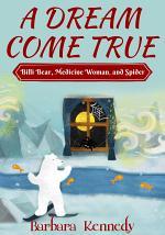 A Dream Come True -- Billi Bear, Medicine Woman, and Spider